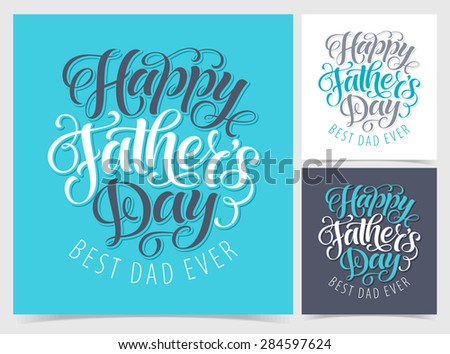 Vector set of illustrations for invitation, congratulation or greeting cards. Happy Father's Day calligraphic poster, typography design, hand drawn lettering - stock vector
