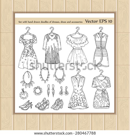Vector set with hand drawn doodles of fashionable dresses, shoes and accessories for women on white background. Sketches for use in design - stock vector