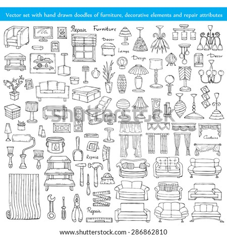 Vector set with hand drawn doodles of furniture, decorative elements and repair attributes on white background. Isolated furniture, lamps, curtains, sofas. Sketches for use in design - stock vector