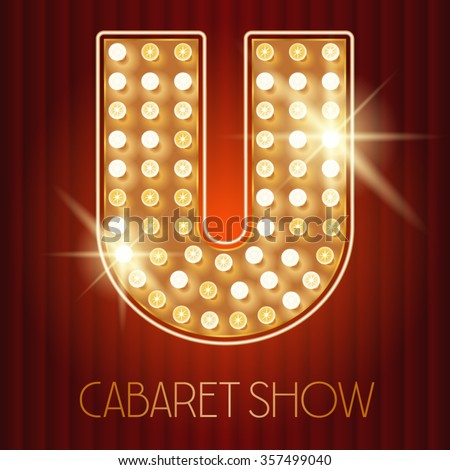 Vector shiny gold lamp alphabet in cabaret show style. Letter U - stock vector