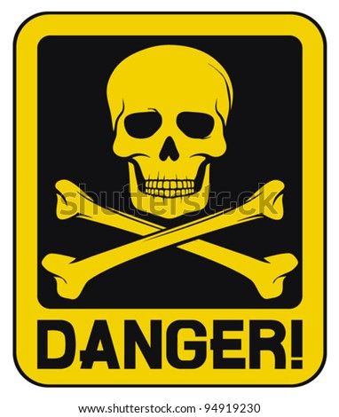 Vector skull danger sign (deadly danger sign) - stock vector