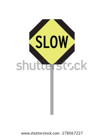 Vector 'Slow Down' Traffic Sign