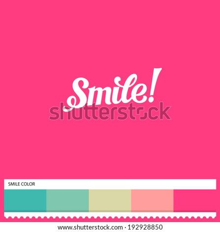 Vector Smile hand lettering - handmade calligraphy and thematic color swatches - stock vector