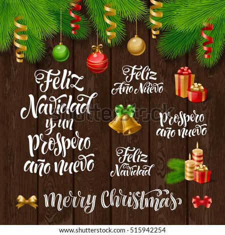 "Vector Spanish Merry Christmas and Happy New Year text. ""Feliz Navidad y un Prospero Ano Nuevo"" lettering for invitation, greeting card, prints. Holidays calligraphy, fir branch and decorations"
