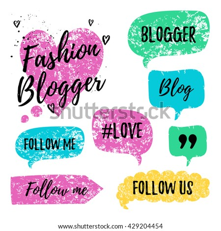 Vector speech bubbles with phrases Fashon Blogger, Blog, #love, follow me. Hand drawn speech bubbles, blog label in grunge style with hashtag. Social media icons set. Follow us, follow me. - stock vector