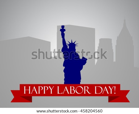 "Vector Statue of Liberty on the background of skyscrapers with the inscription ""Happy Labor Day """