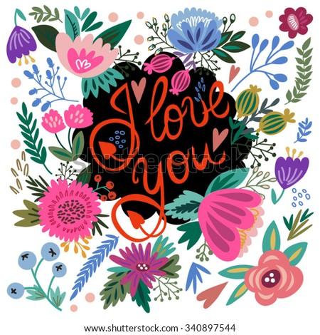 """Vector Stylish floral card """"I LOVE YOU"""". Hand drawn letters made with flowers, leafs and graphic elements. Wedding invitation design. Vector cute background. Valentines day greeting card. - stock vector"""