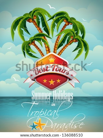 Vector Summer Holiday Flyer Design with palm trees and Best Tour Banner on sea background. Eps10 illustration. - stock vector