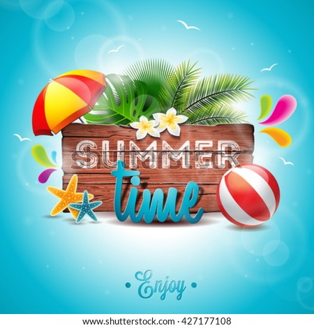 Vector Summer Time Holiday typographic illustration on vintage wood background. Tropical plants, flower, beach ball and sunshade. Eps 10 design. - stock vector