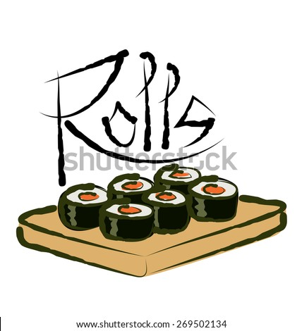 vector sushi rolls with calligraphic inscription - stock vector