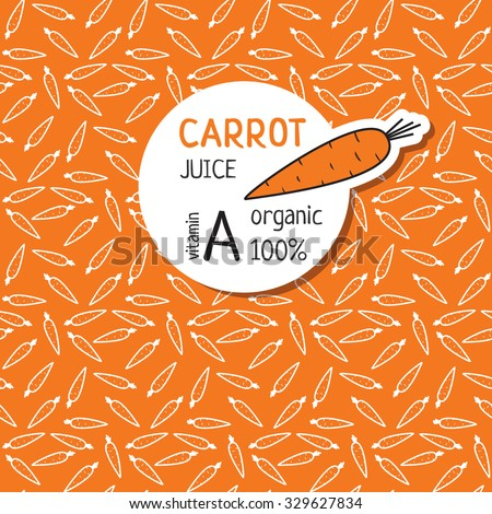 Vector template for label of juice from the carrot. Orange background from carrots. 100 percent organic carrot juice vitamin A - stock vector