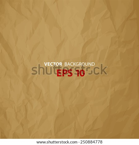 Vector texture of crumpled paper brown. Background paper. Textured wallpaper. Use for antique, retro, vintage, old, rustic style too. Eps 10 vector file. - stock vector