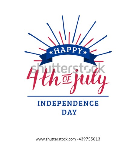 Vector 4th july greeting card happy stock vector 439755013 vector 4th of july greeting card happy independence day of united states of america calligraphy m4hsunfo