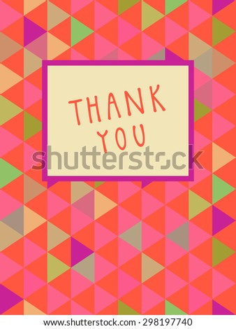 Vector Thank You card design with a frame and hand lettering in retro style. Colorful abstract geometric background. Celebration seamless pattern. Endless texture. Cute multicolor triangles - stock vector