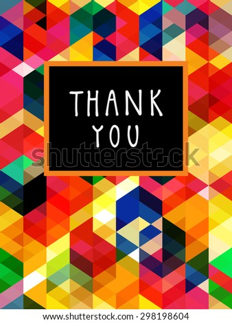 Vector Thank You card design with a frame and hand lettering in retro style. Colorful abstract geometric background. Celebration pattern texture. Cute multicolor hexagons - stock vector