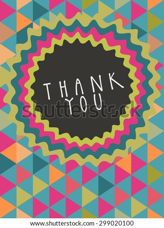 Vector Thank You card design with a frame and hand lettering in retro style. Colorful abstract geometric background. Celebration pattern. Endless texture. Cute multicolor triangles - stock vector
