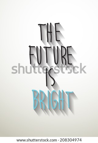 """vector """"the future is bright"""" ,Eps 10 - stock vector"""