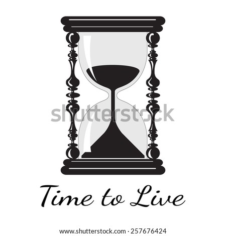 Vector  time to live. Vintage hourglass. Vintage clock. File format eps 10 - stock vector
