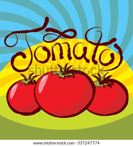 vector tomato with calligraphic inscription - stock vector