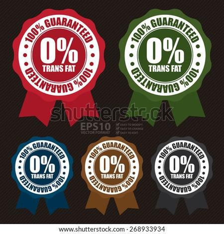 Vector : 0% Trans Fat 100% Guaranteed Ribbon, Badge, Label, Sticker or Icon - stock vector