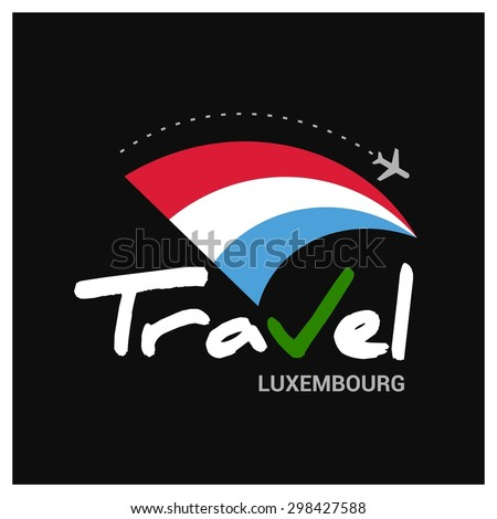 Vector travel company logo design - Country travel agency logo - Country Flag Travel and Tourism concept t shirt graphics - Travel Luxembourg Symbol - vector illustration - stock vector