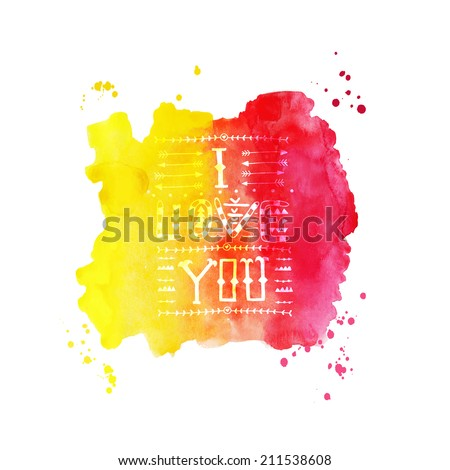 """Vector tribal lettering """"I love you"""". Doodles. Qoute. Ornamental design. Handwritten. Watercolor painting for textures. Abstract background. Hand drawn backdrop, stains. Composition for scrapbooking - stock vector"""