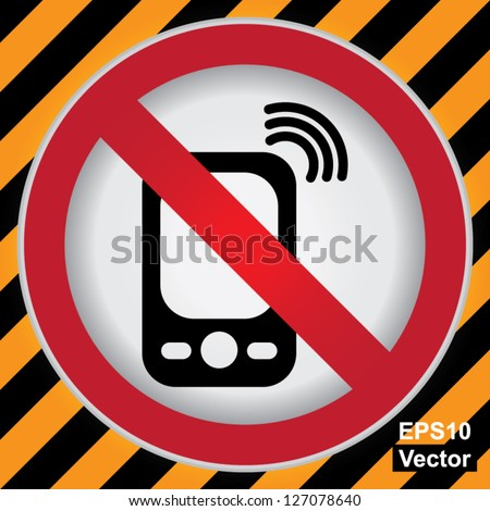 Vector : Turn Off Your Mobile Phone or Mobile Phone Are Not Allowed Prohibited Sign in Caution Zone Dark and Yellow Background - stock vector