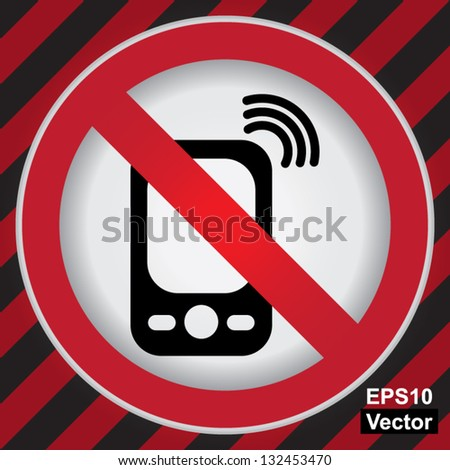 Vector : Turn Off Your Mobile Phone or Mobile Phone Are Not Allowed Prohibited Sign in Caution Zone Dark and Red Background - stock vector