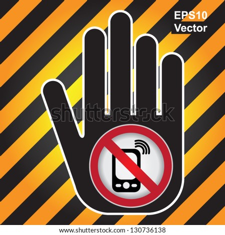 Vector : Turn Off Your Mobile Phone or Mobile Phone Are Not Allowed Prohibited Sign Present By Hand With Mobile Phone Are Not Allowed Prohibited Sign Inside in Caution Zone Dark and Yellow Background - stock vector