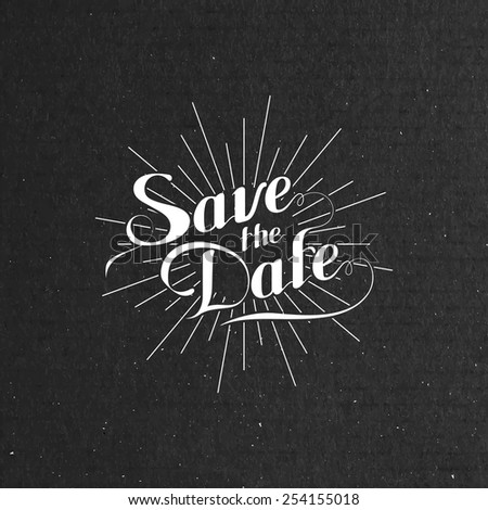 vector typographic illustration of handwritten Save the Date retro label with light rays or burst on black cardboard texture. lettering composition  - stock vector