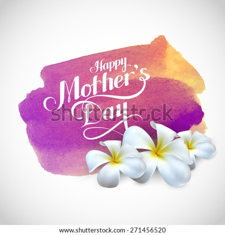 vector typographic illustration of Happy Mothers Day label with frangipani flowers on the watercolor stain background. postcard design - stock vector