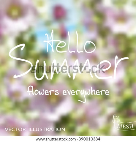 Vector typographical lettering design. Hello summer! Light rays of burst. Ink sunbursts. Lettering on blurred background. Template for poster. Mesh blurred background. Spring blurred background.