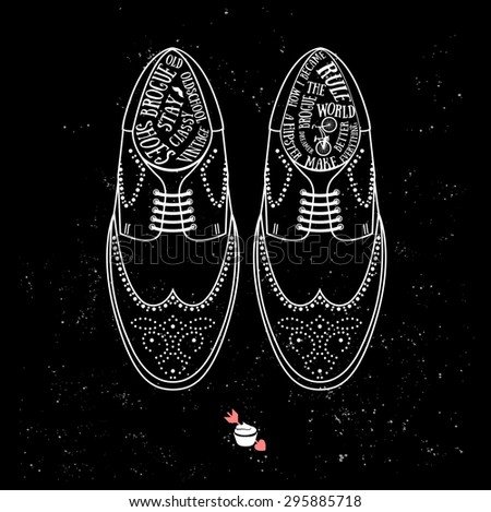 Vector typography poster. Hipster quote for card. Creative print for T-shirts. Line style. Black background, grunge texture. Classic Brogue Shoes. Stylish male accessories. Retro. - stock vector