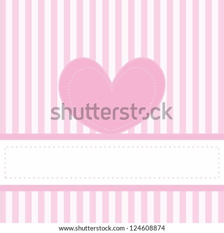 Vector valentines card or invitation full of love for baby shower, wedding or birthday party with white stripes on cute pink background, white space to put your own text message and pink cute heart. - stock vector