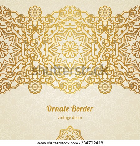Vector vintage border in Eastern style. Ornate element for design and place for text. Ornamental floral pattern for wedding invitations, greeting cards. Traditional golden decor on light background. - stock vector