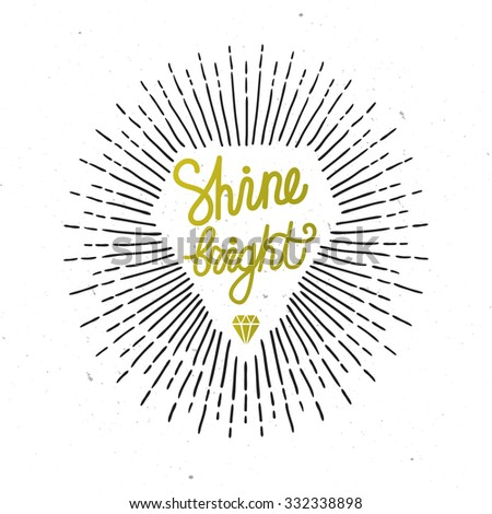 """Vector vintage card with diamond shape, sunburst and inspirational phrase """"Shine bright"""". Stylish hipster background. Inspirational words. Motivational quote. - stock vector"""