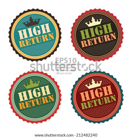 Vector : Vintage High Return Icon, Badge, Sticker or Label Isolated on White Background  - stock vector