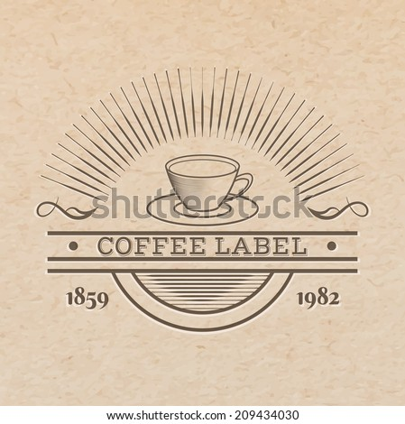Vector vintage label pressed out on craft paper, beverages emblem - coffee or tea cup with place for text - stock vector