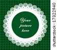 vector - Vintage Lace Frame, round doily border, copy space, green quilted background for albums, scrapbooks, holidays, do it yourself craft.  EPS8 has pattern swatch that seamlessly fills any shape. - stock vector