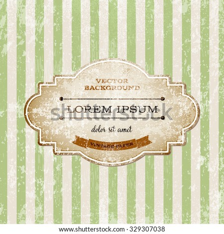 Vector vintage weathered old cardboard label over striped grungy background. Old paper texture. Retro style.