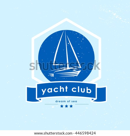 Vector vintage yacht club emblem isolated. Yacht, boat, ship icon. Retro stylized logo design. Sea theme, insignia. Yacht club logo design. Retro blue label. - stock vector