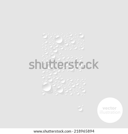Vector water drops letter E on light grey background - stock vector