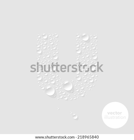 Vector water drops letter U on light grey background - stock vector