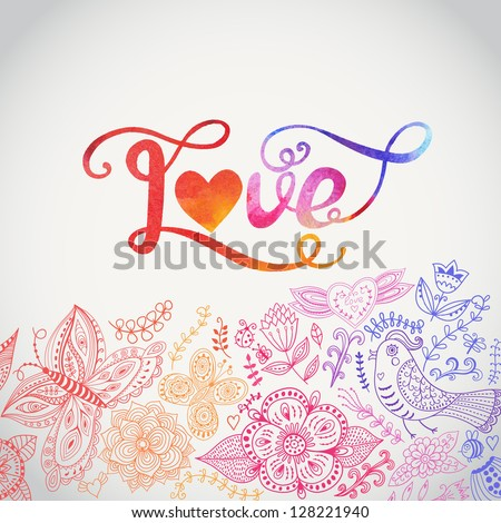 """Vector watercolor floral greeting card with """"Love"""" lettering. Vintage retro background with floral ornament You can design cards, notebook cover and so on. Spring theme background. - stock vector"""