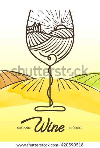 Vector watercolor illustration of vine grape and rural field in wine glass. Concept for organic products, harvest, healthy food, wine list, menu.  - stock vector