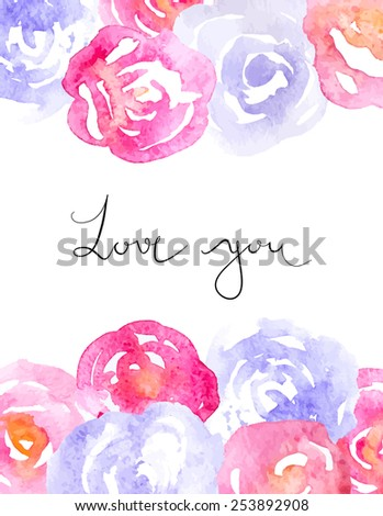 Vector Watercolor Pink and Lilac Roses with Love You Calligraphy Text - stock vector
