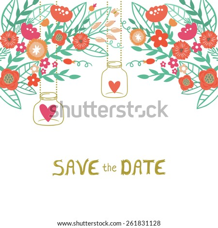 """Vector wedding invitation template with beautiful floral elements: flowers, leaves, berries and branches, jars and golden text """"Save the date"""". Floral vintage background. Bright greeting card. - stock vector"""