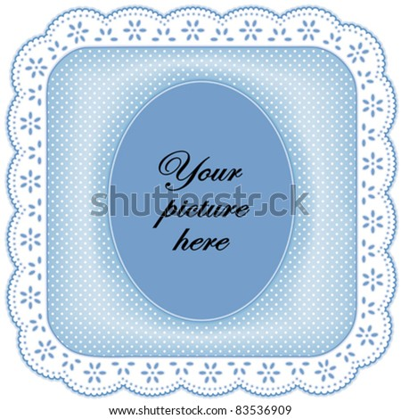 vector - White Eyelet Lace picture frame, white polka dots on pastel blue with oval copy space for your favorite picture or text. EPS8 in groups for easy editing. - stock vector