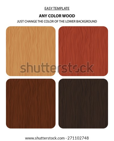 Vector wood texture template set. Natural wooden background. Four color variations and potential change colors - stock vector