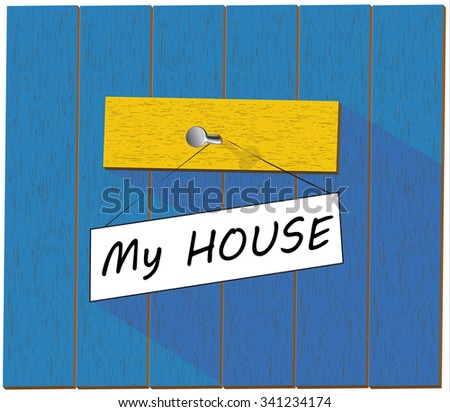 Vector wooden fence and a sign saying My House, isolated over white background vector illustration - stock vector